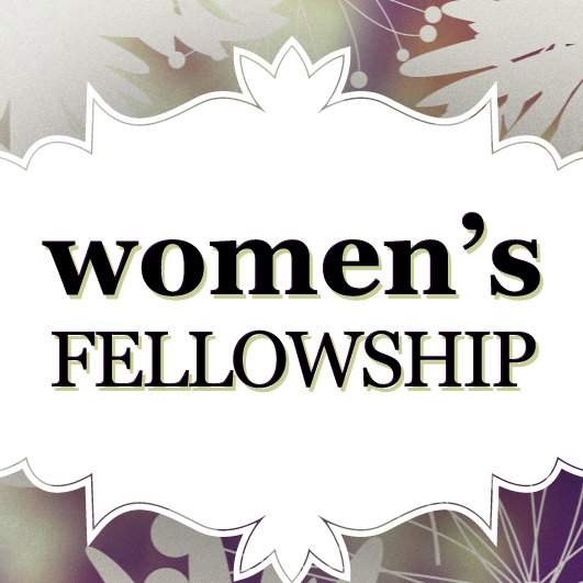 April 10 – Women's Fellowship